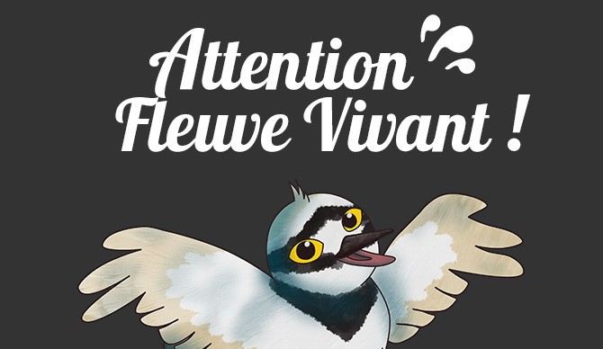 Attention fleuve vivant